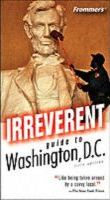 Frommer's Irreverent Guide to Washington D.C
