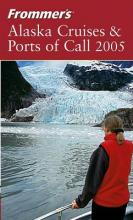 Frommer's Alaska Cruises & Ports of Call 2005