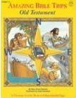 Amazing Bible Trips - Old Testament