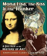 Mona Lisa the Kiss & the Thinker a Quiz Deck on the History of Art