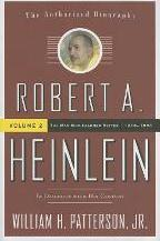 Robert A. Heinlein: Robert A. Heinlein: In Dialogue with His Century Man Who Learned Better 1948-1988 v. 2