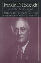 M.E.Sharpe Library of Franklin D.Roosevelt Studies: v. 1: Franklin D.Roosevelt and the Shaping of American Political Culture