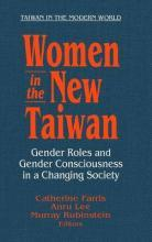Women in the New Taiwan: Gender Roles and Gender Consciousness in a Changing Society