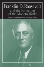 Franklin D. Roosevelt and the Formation of the Modern World