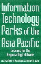 Information Technology Parks of the Asia Pacific: Lessons for the Regional Digital Divide