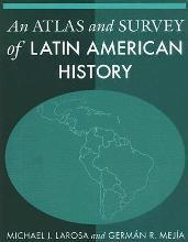An Atlas and Survey of Latin American History