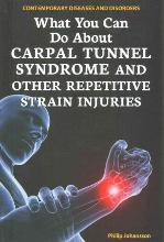 What You Can Do about Carpal Tunnel Syndrome and Other Repetitive Strain Injuries