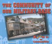 The Community of Our Military Base
