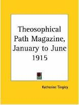 Theosophical Path Magazine (January to June 1915)
