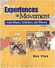 Experiences in Movement with Music, Activities and Theory