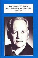 A Biography of F.C. Erasmus, South African Defence Minister, 1948-1959