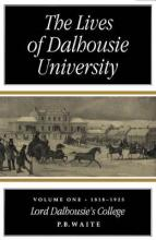 The Lives of Dalhousie University: Volume 1