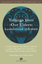 Tellings from Our Elders: Tales from the Skagit Valley Volume 2