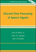 Discrete-Time Processing of Speech Signals