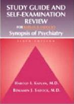 Kaplan and Sadock's Synopsis of Psychiatry: AND Study Guide and Self Examnation Review
