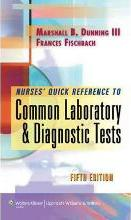 Nurse's Quick Reference to Common Laboratory and Diagnostic Tests