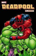 Deadpool Classic: Vol. 2