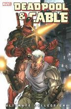 Deadpool & Cable: Deadpool & Cable Ultimate Collection - Book 1 Ultimate Collection Book 1