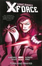 Uncanny X-Force: Torn and Frayed (Marvel Now) Volume 2