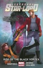 Legendary Star-Lord: Rise of the Black Vortex Volume 2