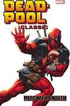 Deadpool Classic Volume 11: Merc With A Mouth