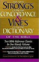 Strong's Concise Concordance and Vine's