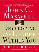 Developing the Leader Within You Workbook: Workbook