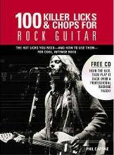 100 Killer Licks & Chops for Rock Guitar
