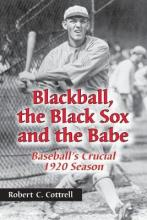 Blackball, the Black Sox and the Babe