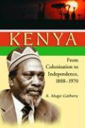 Kenya : From Colonization to Independence, 1888-1970