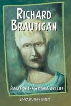 Richard Brautigan  Essays on the Writings and Life