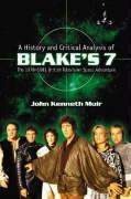 """A History and Critical Analysis of """"""""Blake's 7"""""""", the 1978-1981 British Television Space Adventure"""