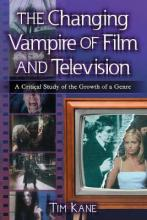 The Changing Vampire of Film and Television