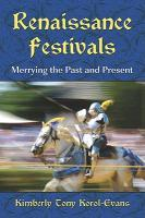 Renaissance Festivals  Merrying the Past and Present
