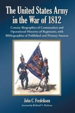 The United States Army in the War of 1812