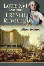 Louis XVI and the French Revolution