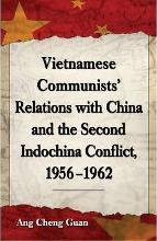 Vietnamese Communists' Relations with China and the Second Indochina Conflict, 1956-1962