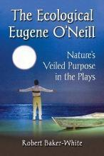 The Ecological Eugene O'Neill