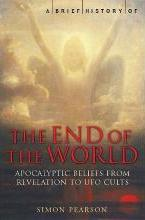 A Brief History of the End of the World