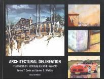 Architectural Delineation: Presentation Techniques and Projects