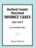 Harford County, Maryland, Divorce Cases, 1827-1912