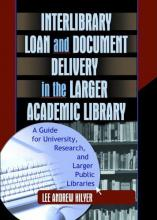 Interlibrary Loan and Document Delivery in the Larger Academic Library