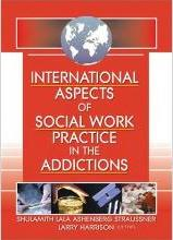 International Aspects of Social Work Practice in the Addictions
