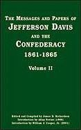 The Messages and Papers of Jefferson Davis and the Confederacy, 1861-1865