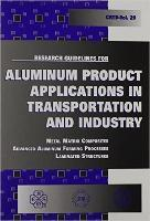 Research Guidelines for Aluminium Product Applications in Transportation and Industry