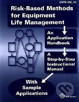 Risk-Based Methods for Equipment Life Management
