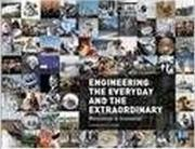 Engineering the Everyday and the Extraordinary