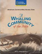 Reading Expeditions (Social Studies: American Communities Across Time): A Whaling Community of the 1840s