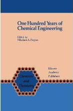 One Hundred Years of Chemical Engineering