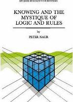 Knowing and the Mystique of Logic and Rules